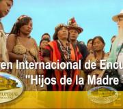 Hijos de la Madre Tierra - Resumen Internacional de Encuentros | EMAP