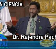 CUMIPAZ 2018 - Sesion Ciencia - Rajendra Pachauri   EMAP